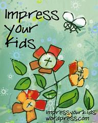 Impress Your Kids