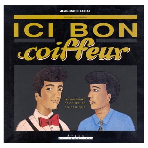 Xeni on the road in West Africa: Ici Bon Coiffeur (Good Barber Here
