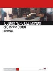 Il libro nero del mondo di Gabriele Dadati - Alberto Gaffi Editore in Roma