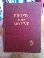 PROFIT is our MOTIVE