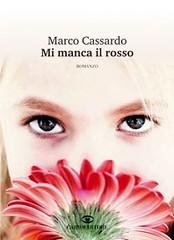 Mi manca il rosso di Marco Cassardo - Cairo Publishing