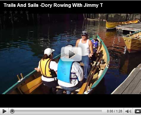 Trails And Sails -Dory Rowing With Jimmy T Video