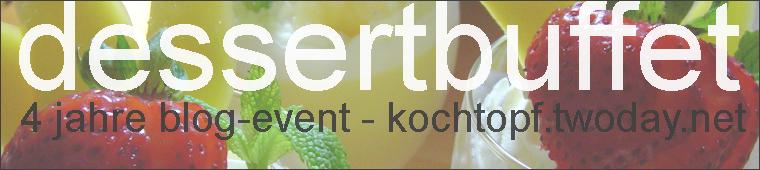 Jubiläums-Blog-Event XLV - Dessertbuffet (Abgabeschluss 19. Mai 09)