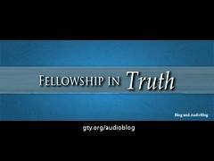 Fellowship in Truth (John MacArthur)