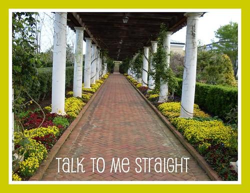 Talk to Me Straight
