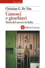 Camosci e girachiavi. Storia del carcere in Italia 19432007 di Christian G. De Vito - Laterza