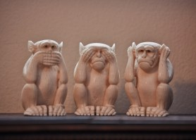 See no evil, hear no evil, speak no evil, startup advice
