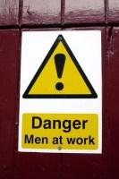 """Danger - Men at work"""