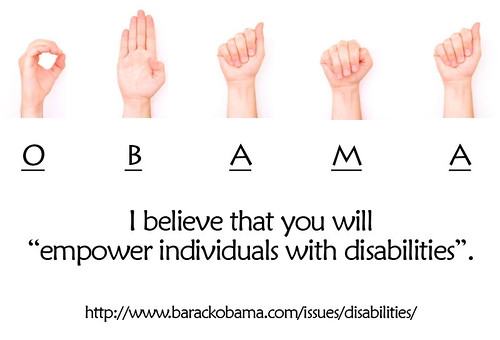 "Message for Obama : I believe that you will ""empower individuals with disabilities""."