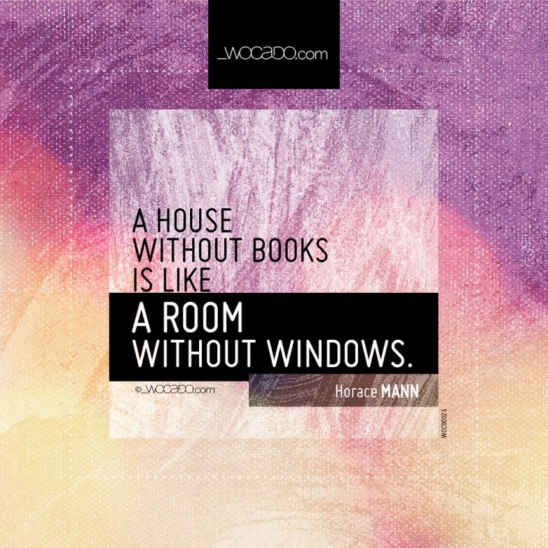 Horace Mann Quotes: A House Without Books Is Like