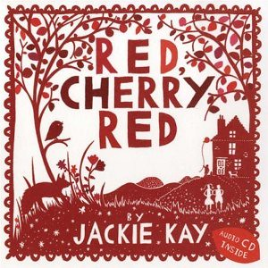 Jackie Kay, Red, Cherry Red
