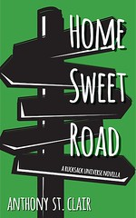 Home Sweet Road by Anthony St. Clair, a Rucksack Universe Fantasy Novella - learn more and buy now