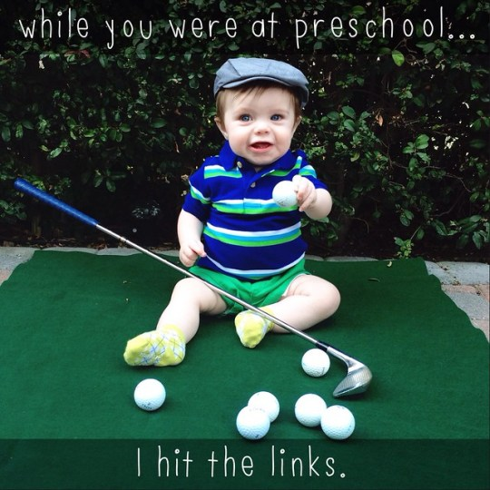 while you were at preschool I hit the links