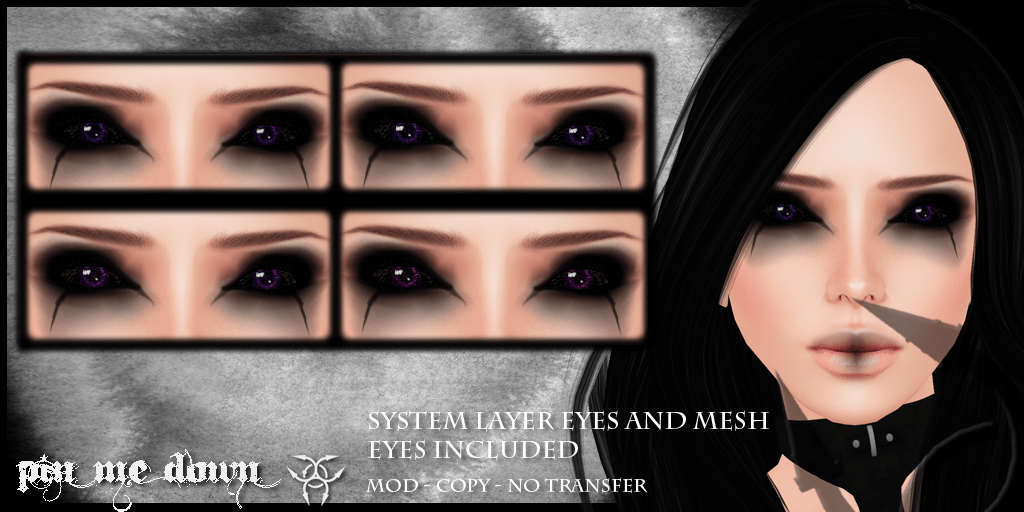 Pin Me Down ~ Unreal Eyes Set #1
