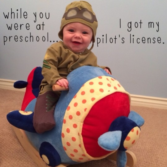 while you were at preschool...I got my pilot's license.