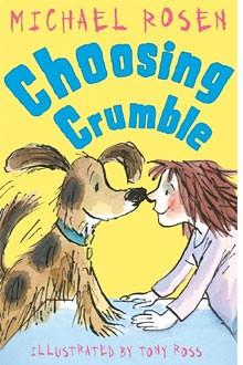Michael Rosen and Tony Ross, Choosing Crumble