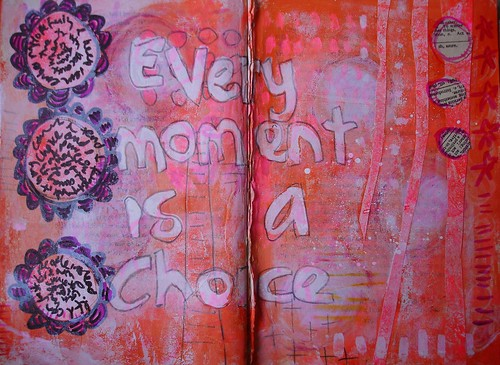 Every moment is a choice
