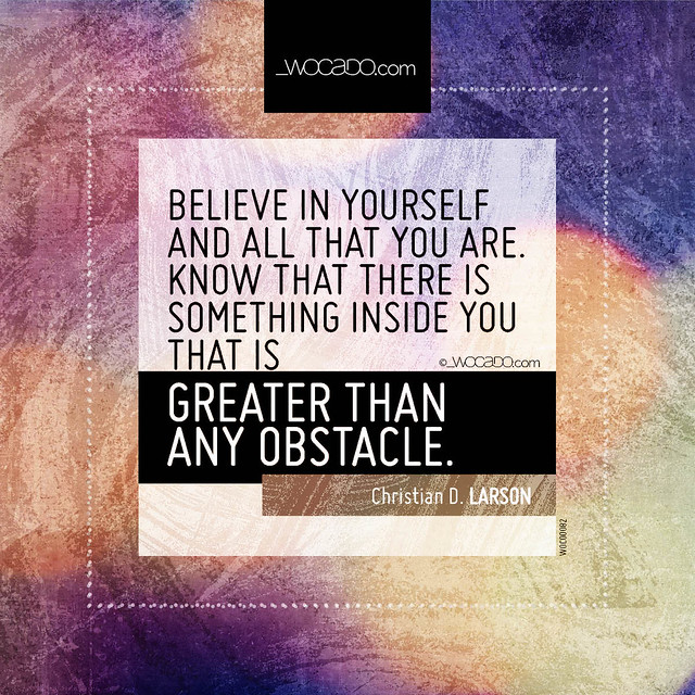 Believe in yourself and all that you are by WOCADO.com