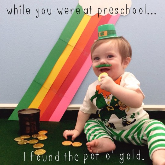 while you were at preschool I found the pot o' gold