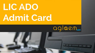 LIC ADO Recruitment 2015 Admit Card / Call Letter - Download Here