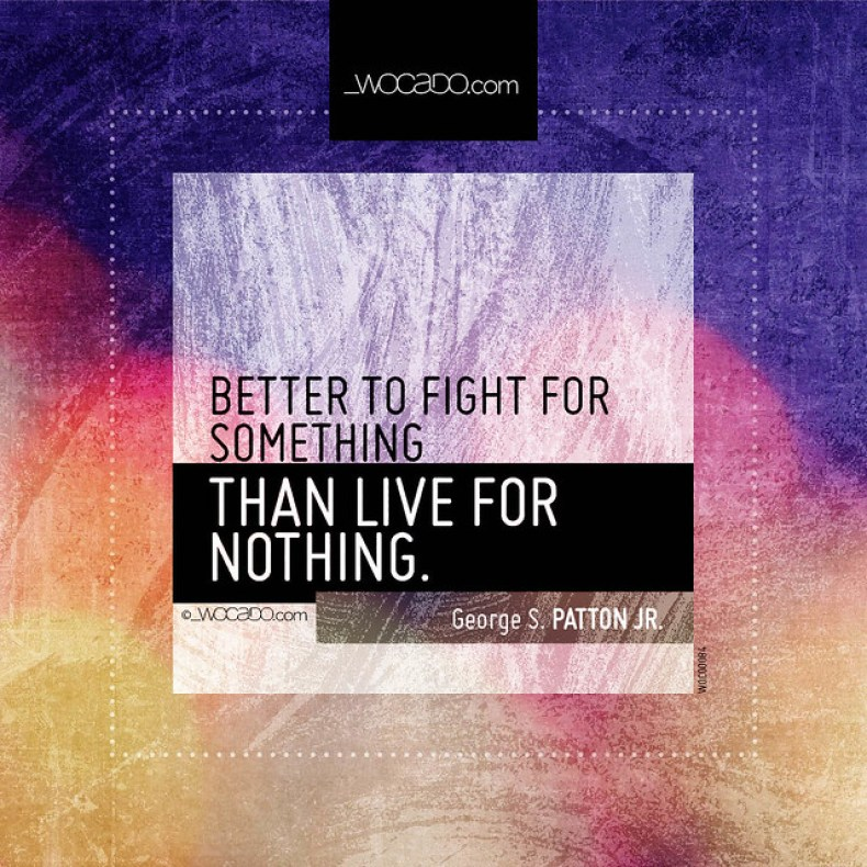 Better to fight for something by WOCADO.com