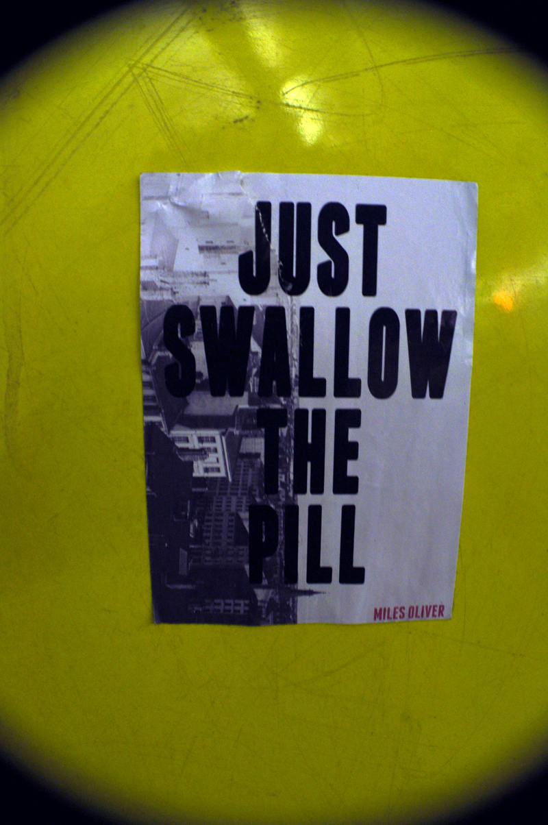 JUST SWALLOW THE PILL