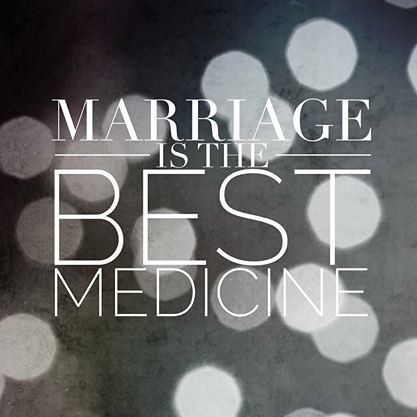 Marriage is the Best Medicine
