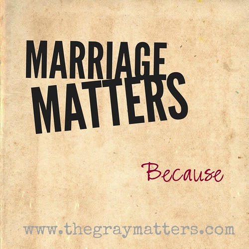 Marriage Matters- Because