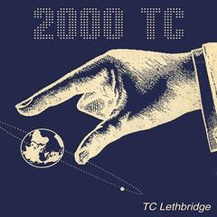 TC Lethbridge - 2000 TC (Iron Man Records - 23rd Nov 2014)