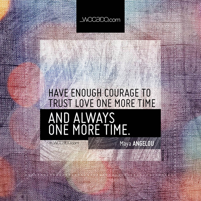 Courage To Love: Have Enough Courage To Trust Love One More Time