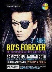 80ies Forever Samstag, 9. Januar 2010 um 22:00