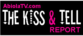 Abiola's Kiss and Tell Report
