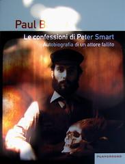 Paul Bailey, Le confessioni di Peter Smart, Playground 2010; graphic designer: Federico Borghi ; alla cop.: ©Dario Cogliati ; cop. (part.), 4