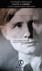 Christopher Isherwood, Leoni e ombre, Fazi 1996, alla cop.: ritratto fotog. b/n di C. I., di [?], grafica di Fabio Rizzo, (part.), 1