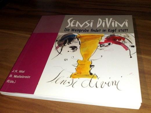 Sensi diVini - die Weinprobe findet im Kopf statt von J.K. Mai und B. Mallebrein