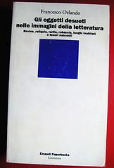 francesco orlando, gli oggetti desueti nelle immagini della letteratura, einaudi, 1993