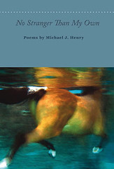 No Stranger Than My Own, by Michael J. Henry