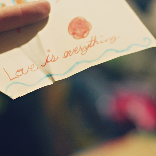 Love Is Everything.