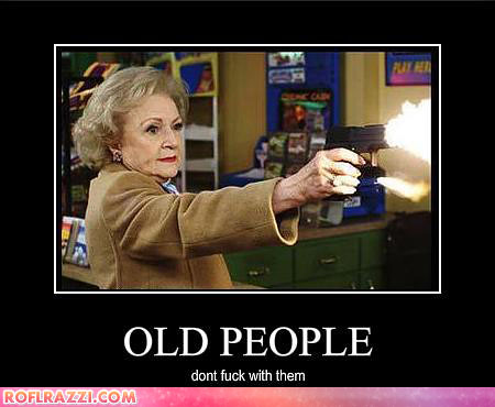 draft_lens5253792module66088911photo_1257019065betty-white-old-people-dont-fuck-with-them by you.