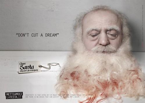 Se acerca el 24, miren a Papa Noel. Campaña de los italianos de www.mettiamocilatesta.it. La creatividad es que poco más de magia que puede convertir la comunicación en un sueño. Y no hay ninguna crisis que pueda justificar el asesinato de un sueño.