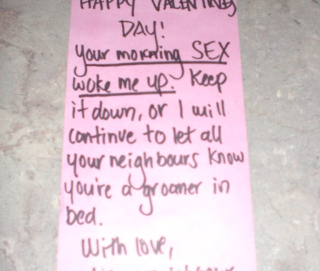 Happy Valentines Day Your Morning Sex Woke Me Up Keep It Down Or