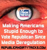 Fox News Makes Americans Stupid Enough to Vote Republican Image