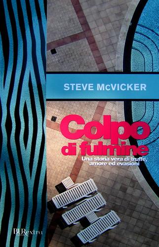 Steve McVicker, Colpo di fulmine, Bur 2010; progetto grafico di Mucca Design, cop. a cura di The World of DOT, foto: ©Drew Hadley/Stockphoto, cop. (part.), 4