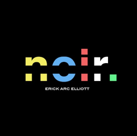 Erick Arc Elliott - Noir