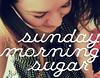 Sunday Morning Sugar