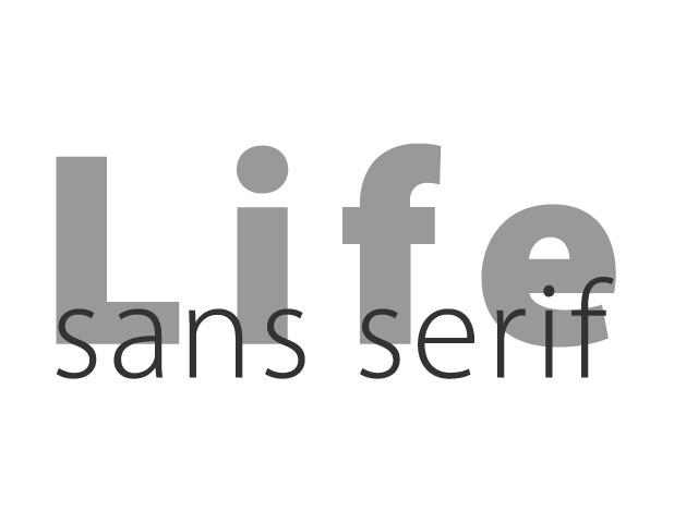 Life sans serif