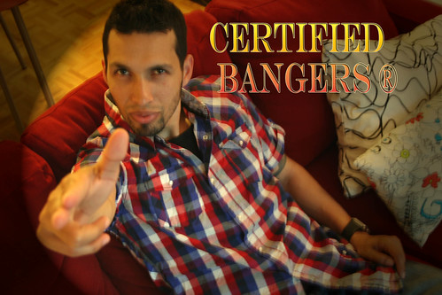CERTIFIED BANGERS ®