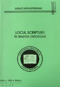 Locul Scripturii in traditia ortodoxa, Danut Manastireanu, Editura Adoramus, 98 pag, ISBN 973-7898-58-3