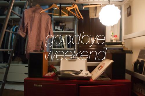 goodbye weekend