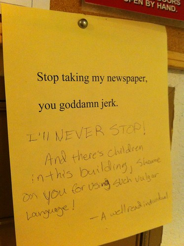 [Typewritten:} Stop taking my newspapers, you goddamn jerk.